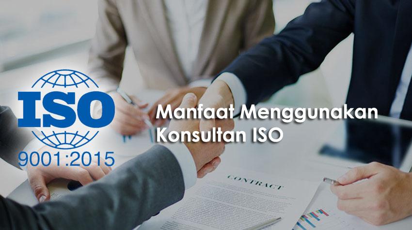 Manfaat Menggunakan Konsultan ISO
