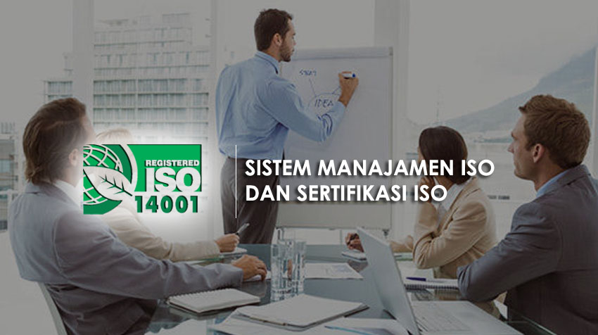 Sistem Manajamen ISO dan Sertifikasi ISO