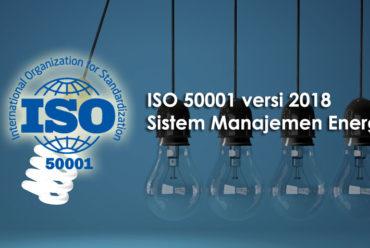 ISO 50001 versi 2018 – Sistem Manajemen Energi