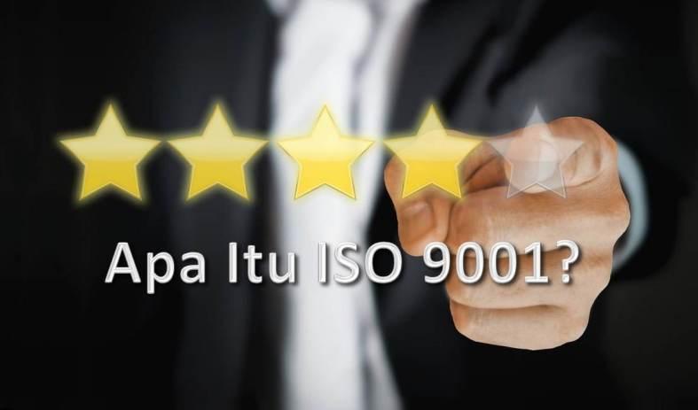 Apa Itu ISO 9001 Versi 2015? Dan Manfaat Bagi Perusahaan